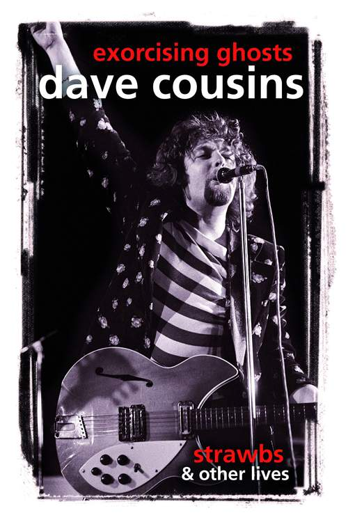 Dave Cousins - Exorcising Ghosts: Strawbs & Other Lives