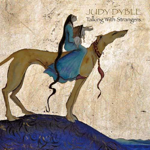 JUDY DYBLE -  Talking With Strangers