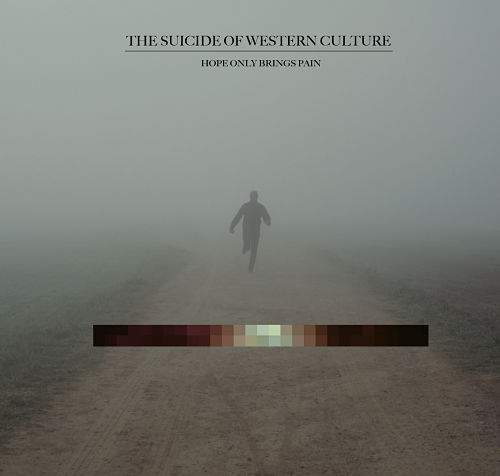 THE SUICIDE OF WESTERN CULTURE - Hope Only Brings Pain