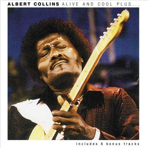 ALBERT COLLINS - Alive And Cool Plus