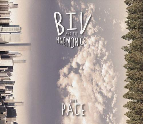 BIV AND THE MNEMONICS - The Pace