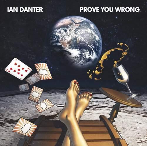 IAN DANTER - Prove You Wrong