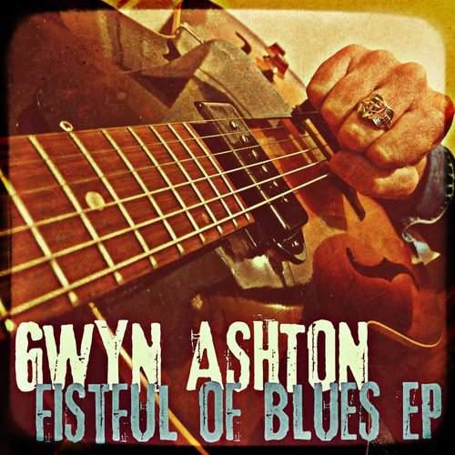 GWYN ASHTON - Fistful Of Blues