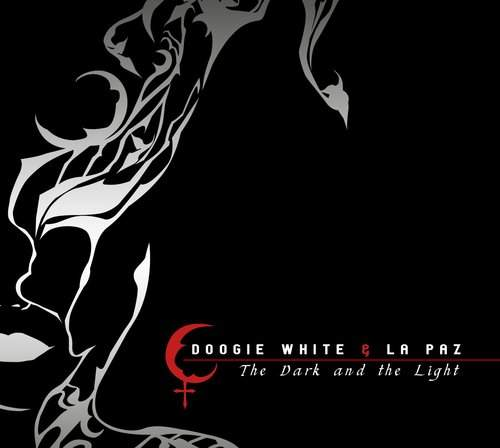 DOOGIE WHITE & LA PAZ - The Dark And The Light