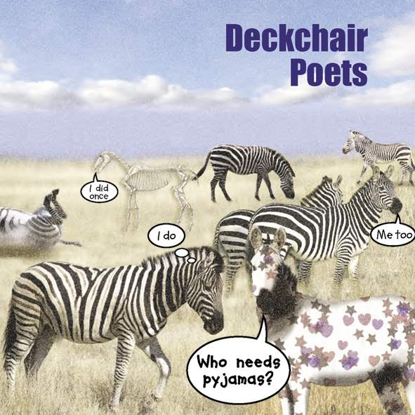 DECKCHAIR POETS - Who Needs Pyjamas