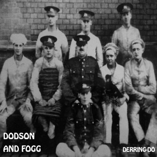 DODSON AND FOGG - Derring Do
