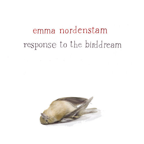 EMMA NORDENSTAM - Response To The Birddream