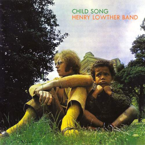 HENRY LOWTHER BAND - Child Song