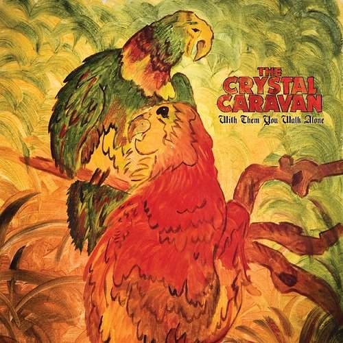 THE CRYSTAL CARAVAN - With Them You Walk Alone
