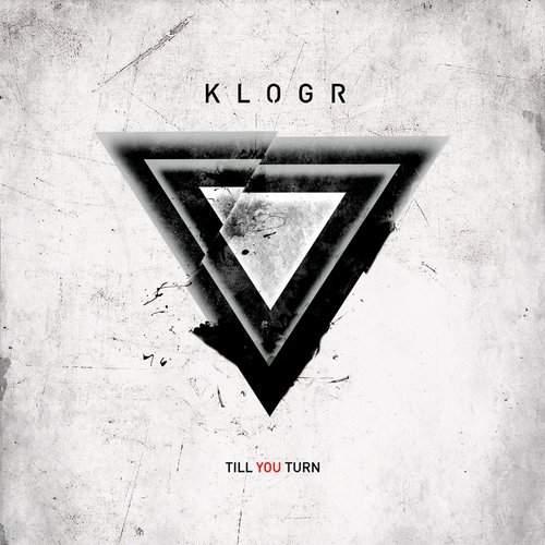 KLOGR - Till You Turn