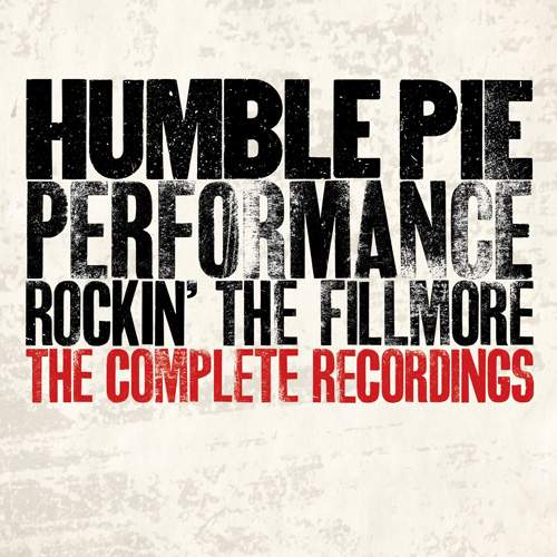 HUMBLE PIE - Performance - Rockin' The Fillmore: The Complete Recordings