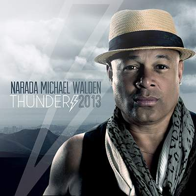 NARADA MICHAEL WALDEN - Thunder 2013