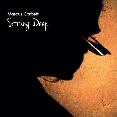 MARCUS CORBETT - Strung Deep