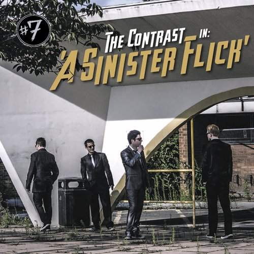 """THE CONTRAST - """"A Sinister Flick"""""""