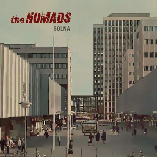 THE NOMADS - Solna - Loaded Deluxe Edition