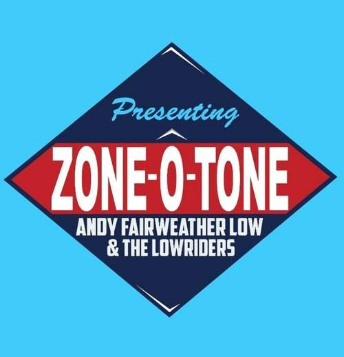 ANDY FAIRWEATHER LOW & THE LOWRIDERS - Zone-O-Tone
