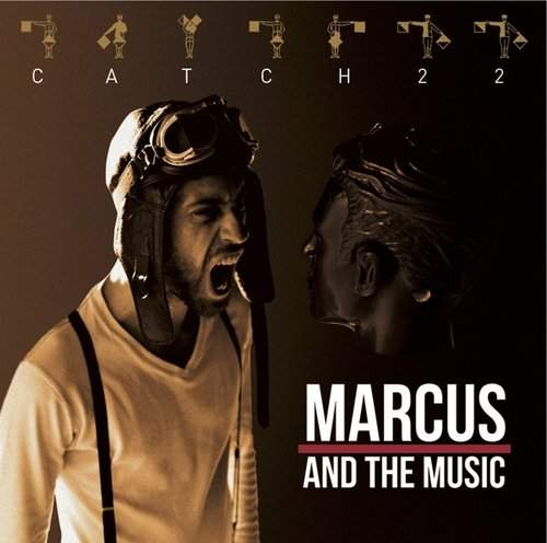MARCUS AND THE MUSIC - Catch 22