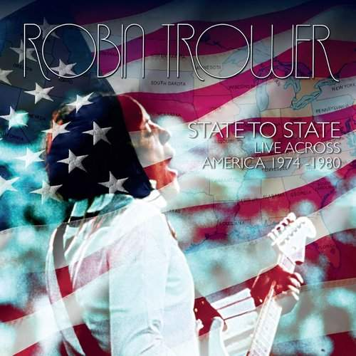 ROBIN TROWER - State To State: Live Across America