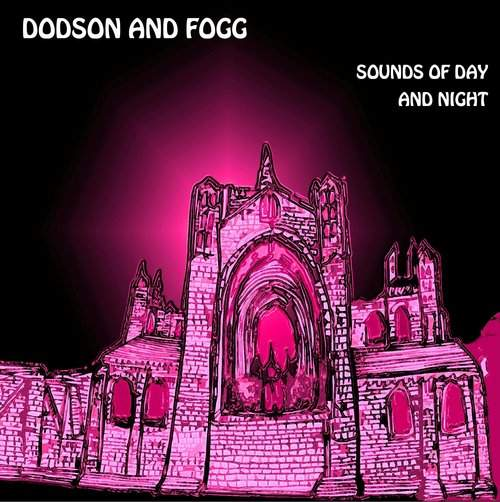 DODSON AND FOGG - Sounds Of Day And Night