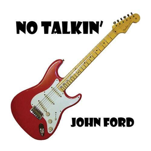 JOHN FORD - No Talkin'