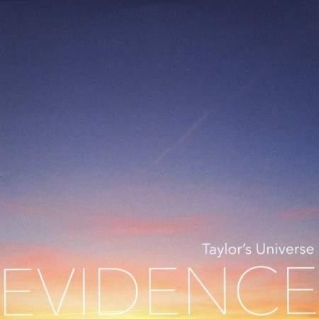 TAYLOR'S UNIVERSE - Evidence