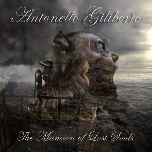 ANTONELLO GILIBERTO - The Mansion Of Lost Souls