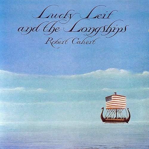 ROBERT CALVERT - Lucky Leif And The Longships