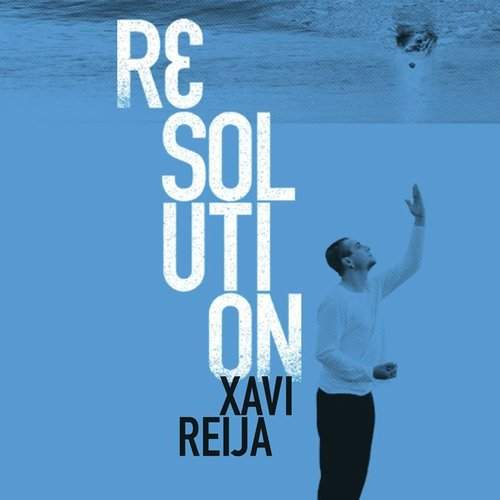 XAVI REIJA - Resolution