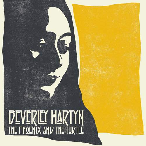 BEVERLEY MARTYN - The Phoenix And The Turtle