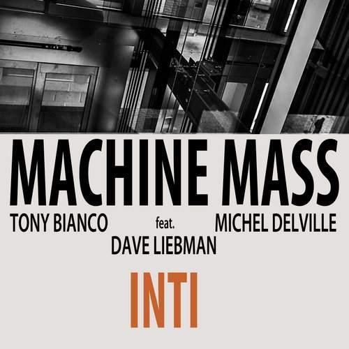 MACHINE MASS feat. Dave Liebman - Inti