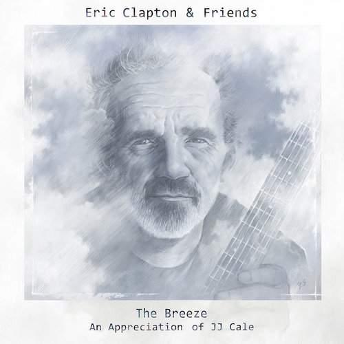 ERIC CLAPTON & FRIENDS - The Breeze, An Appreciation Of JJ Cale