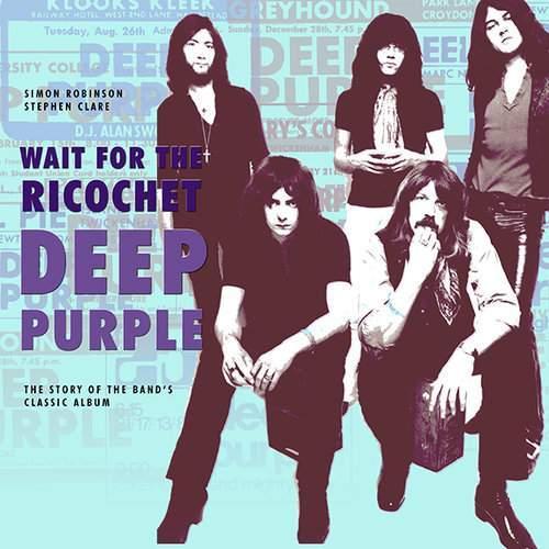 Deep Purple: Wait For The Ricochet