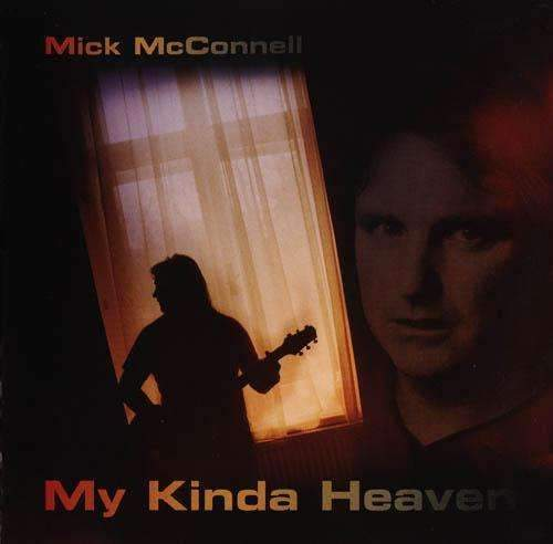 MICK McCONNELL - My Kinda Heaven