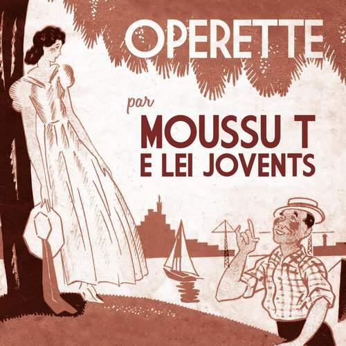 MOUSSU T E LEI JOVENTS – Opérette