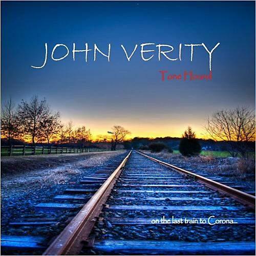 JOHN VERITY - Tone Hound On The Last Train To Corona