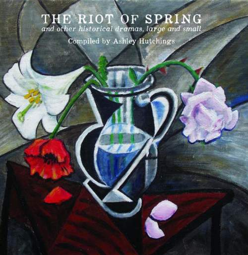 ASHLEY HUTCHINGS - The Riot Of Spring