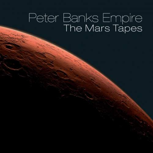 PETER BANKS EMPIRE - The Mars Tapes