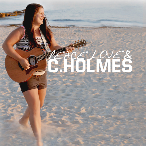 CHRISTINA HOLMES - Peace Love & C.Holmes