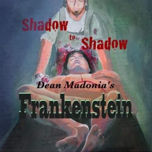 DEAN MADONIA'S FRANKENSTEIN - Shadow To Shadow