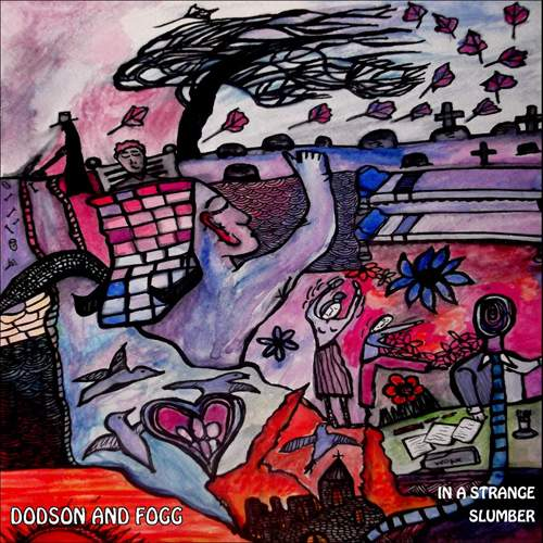 DODSON AND FOGG - In A Strange Slumber