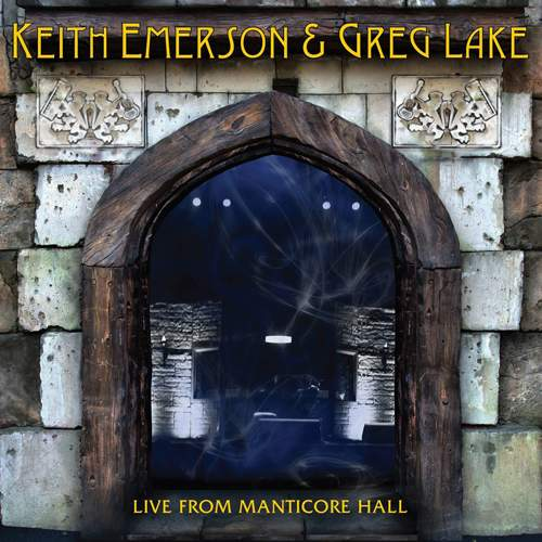 KEITH EMERSON & GREG LAKE - Live From Manticore Hall