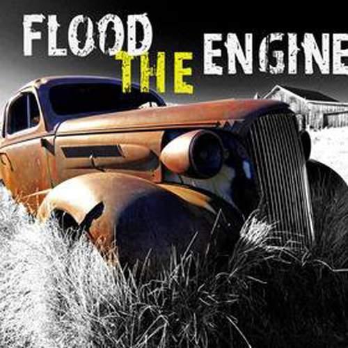 FLOOD THE ENGINE - Flood The Engine