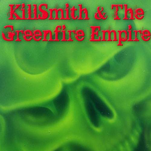 NEAL SMITH - KillSmith & The Greenfire Empire