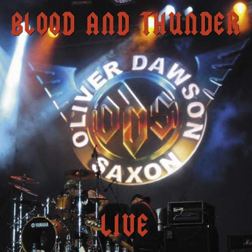 OLIVER DAWSON SAXON - Blood And Thunder Live