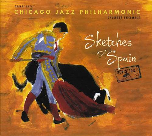 CHICAGO JAZZ PHILHARMONIC - Sketches Of Spain Revisited