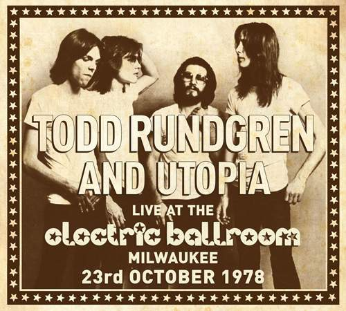 TODD RUNDGREN AND UTOPIA - Live At The Electric Ballroom