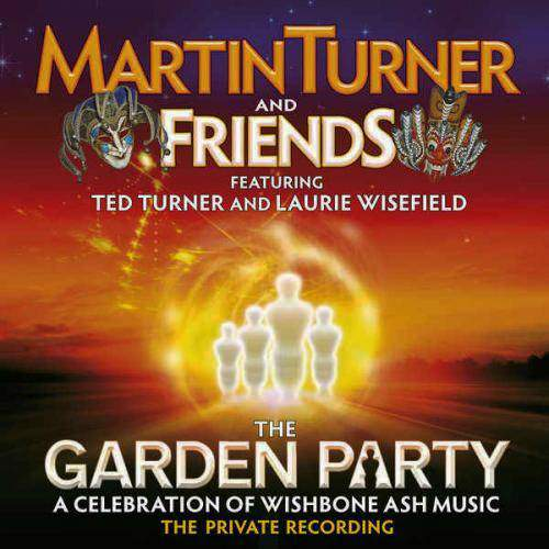 MARTIN TURNER & FRIENDS - The Garden Party