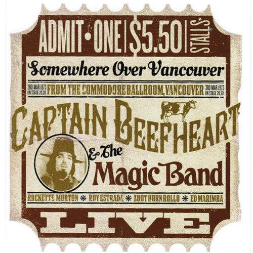 CAPTAIN BEEFHEART & THE MAGIC BAND - Live From Vancouver 1973