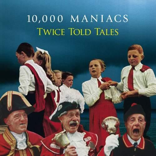10,000 MANIACS - Tales Told Twice
