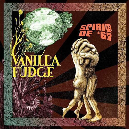 VANILLA FUDGE - Spirit Of '67